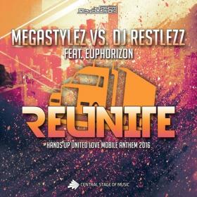 MEGASTYLEZ VS. DJ RESTLEZZ FEAT. EUPHORIZON - REUNITE